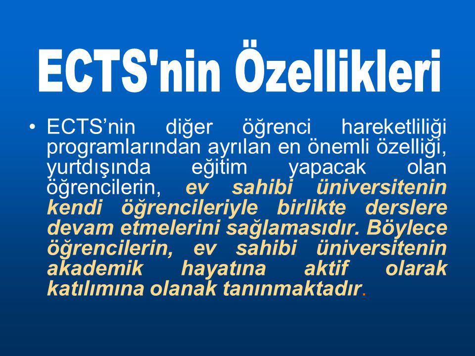 ECTS'nin diğer öğrenci hareketliliği programlarından ayrılan en önemli özelliği, yurtdışında eğitim yapacak olan öğrencilerin, ev sahibi üniversitenin kendi öğrencileriyle birlikte derslere devam etmelerini sağlamasıdır. Böylece öğrencilerin, ev sahibi üniversitenin akademik hayatına aktif olarak katılımına olanak tanınmaktadır.