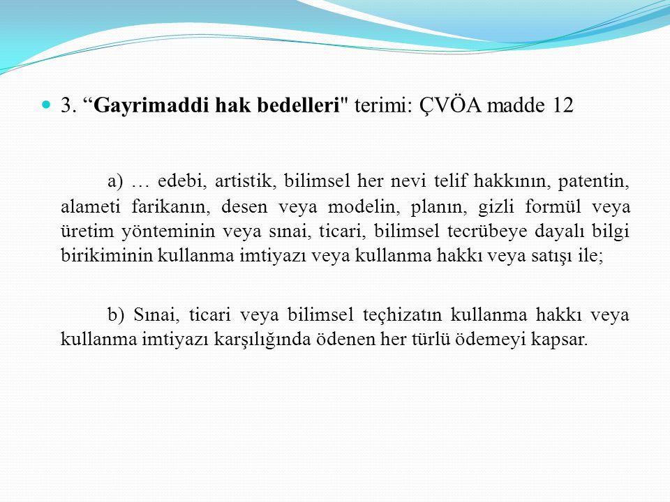 3. Gayrimaddi hak bedelleri terimi: ÇVÖA madde 12