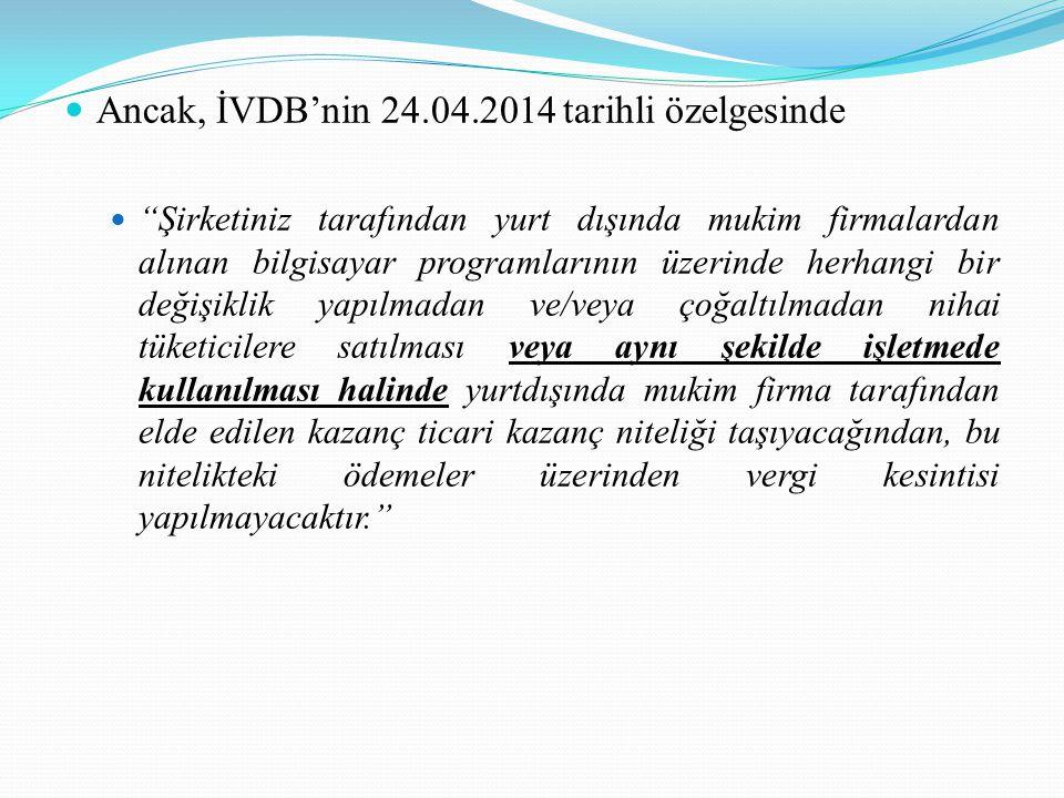 Ancak, İVDB'nin 24.04.2014 tarihli özelgesinde