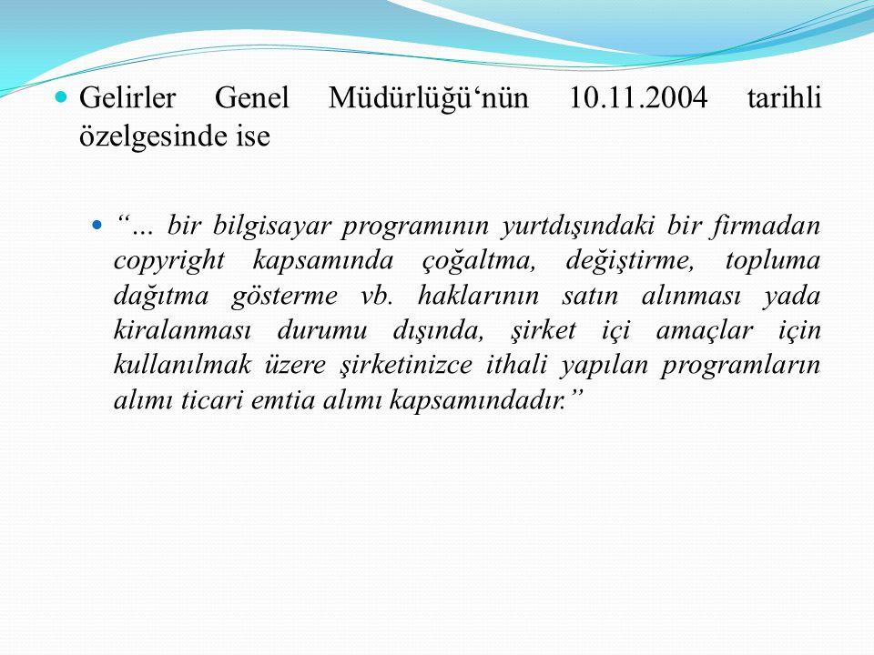 Gelirler Genel Müdürlüğü'nün 10.11.2004 tarihli özelgesinde ise