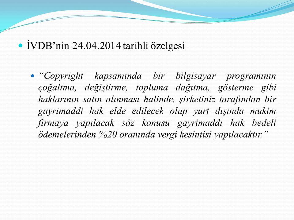 İVDB'nin 24.04.2014 tarihli özelgesi