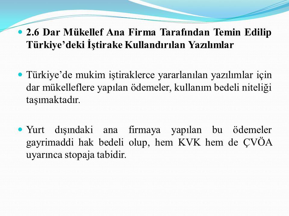 2.6 Dar Mükellef Ana Firma Tarafından Temin Edilip Türkiye'deki İştirake Kullandırılan Yazılımlar