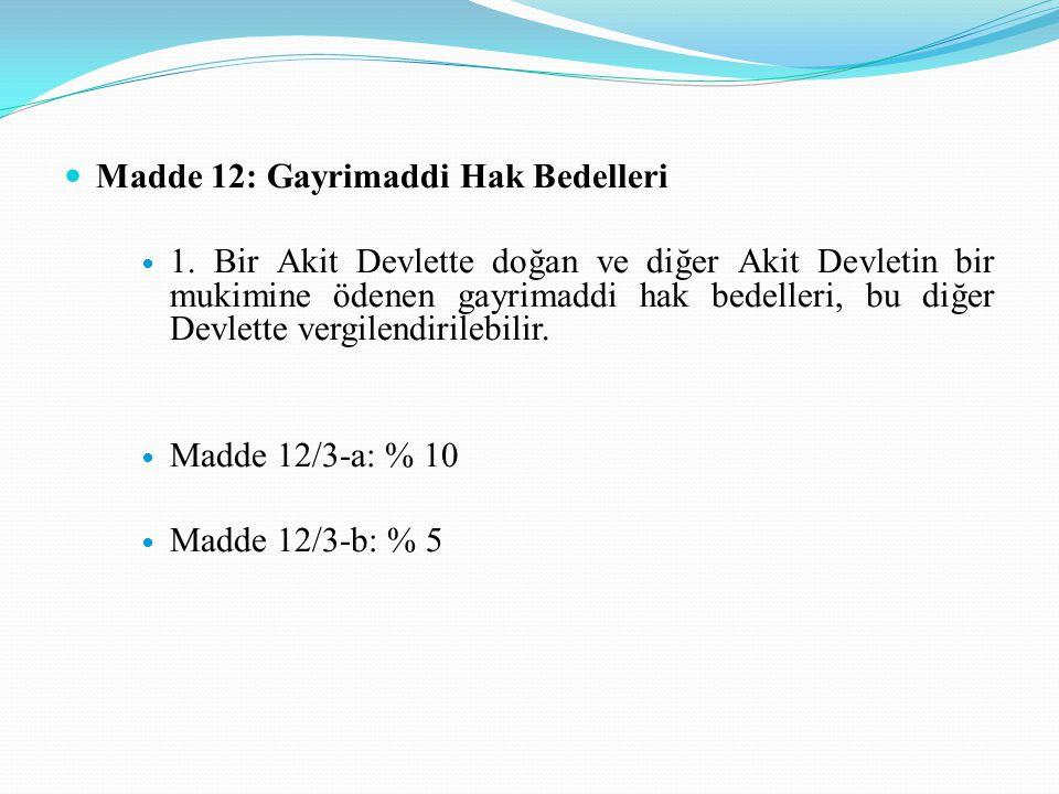 Madde 12: Gayrimaddi Hak Bedelleri