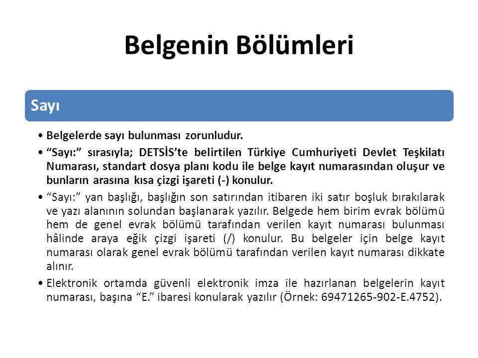 Belgenin Bölümleri Sayı Belgelerde sayı bulunması zorunludur.
