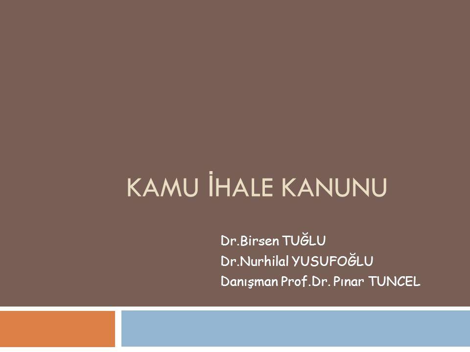 Dr.Birsen TUĞLU Dr.Nurhilal YUSUFOĞLU Danışman Prof.Dr. Pınar TUNCEL