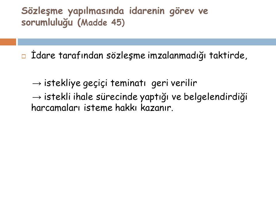 Sözleşme yapılmasında idarenin görev ve sorumluluğu (Madde 45)