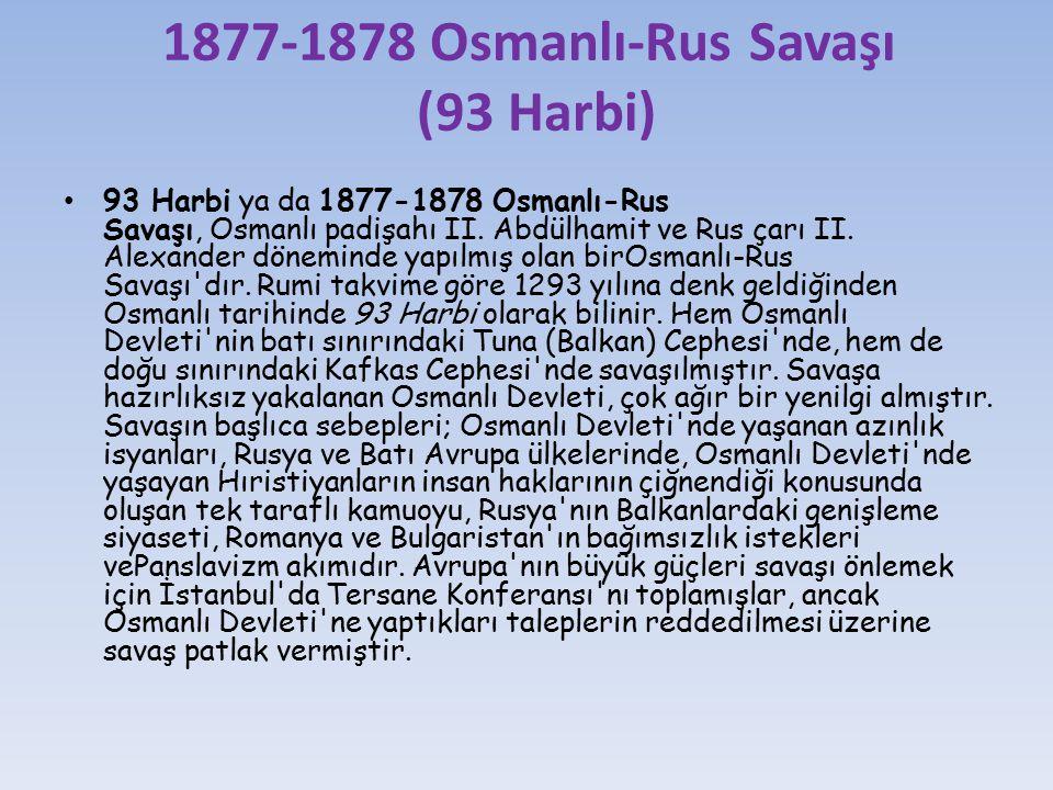 1877-1878 Osmanlı-Rus Savaşı (93 Harbi)