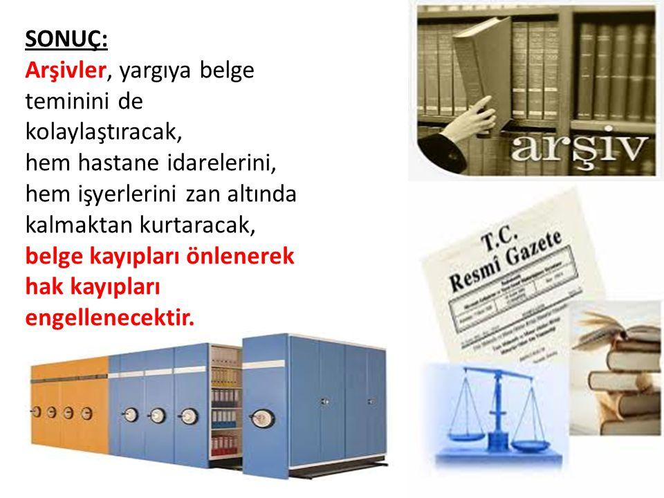 SONUÇ: Arşivler, yargıya belge teminini de kolaylaştıracak,