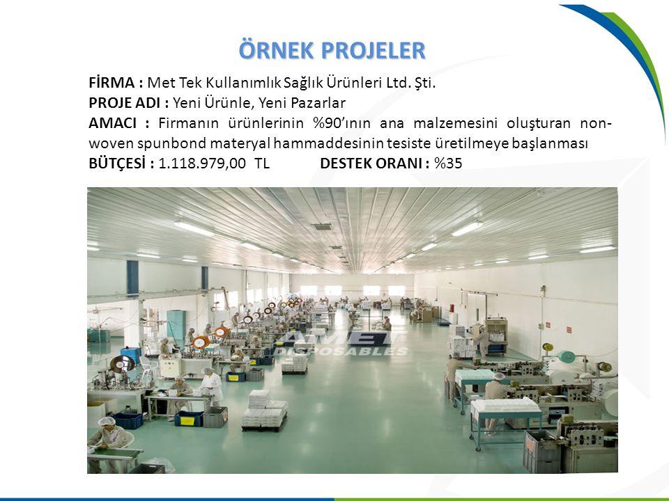 ÖRNEK PROJELER FİRMA : Met Tek Kullanımlık Sağlık Ürünleri Ltd. Şti.
