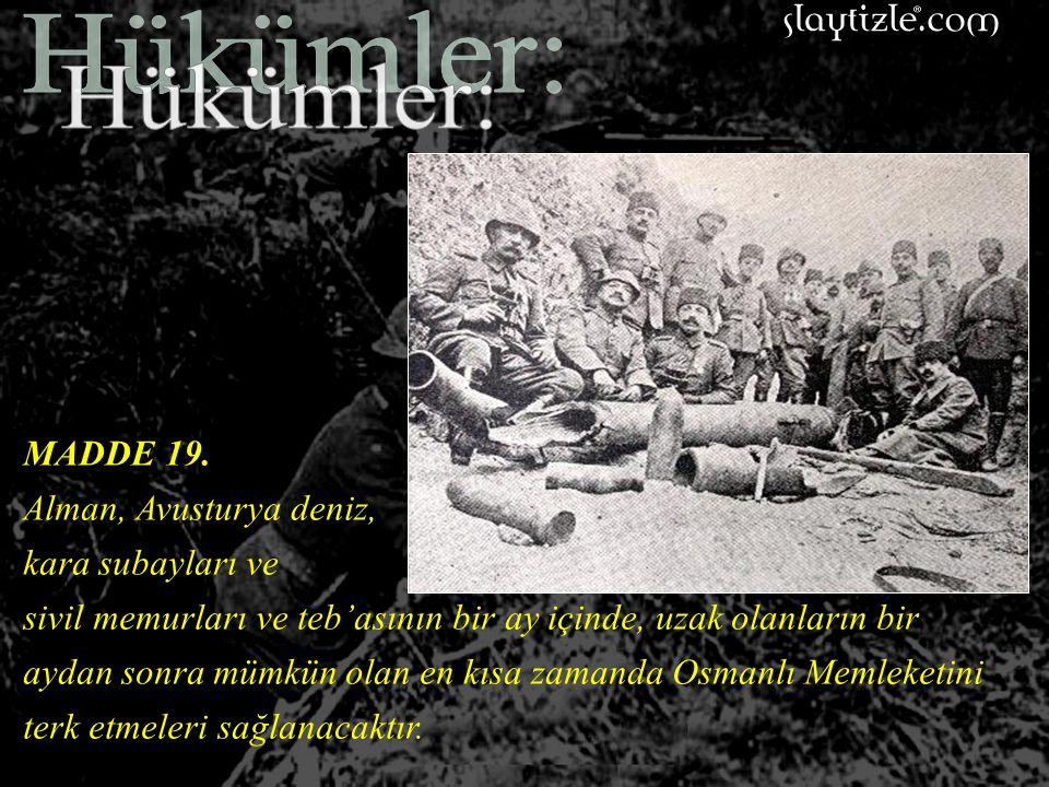 Hükümler: MADDE 19. Alman, Avusturya deniz, kara subayları ve