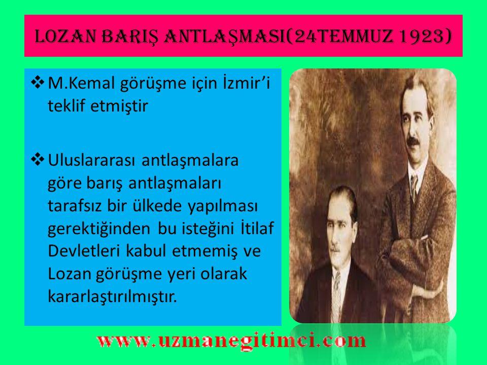 LOZAN BARIŞ ANTLAŞMASI(24TEMMUZ 1923)
