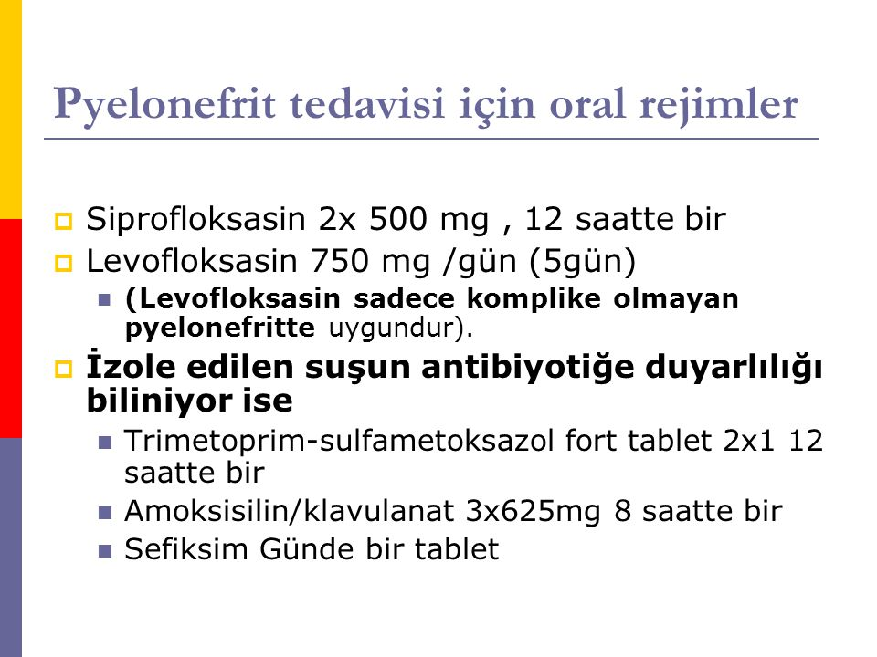 Pyelonefrit tedavisi için oral rejimler