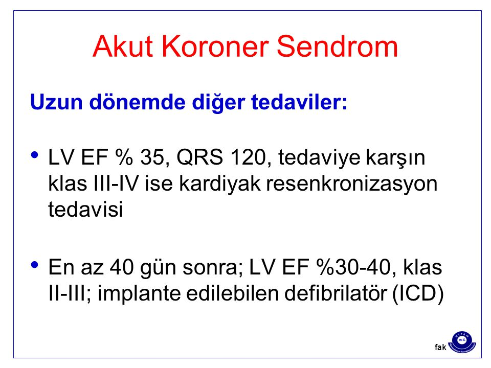 Akut Koroner Sendrom Uzun dönemde diğer tedaviler: