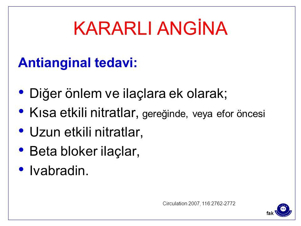 KARARLI ANGİNA Antianginal tedavi: Diğer önlem ve ilaçlara ek olarak;
