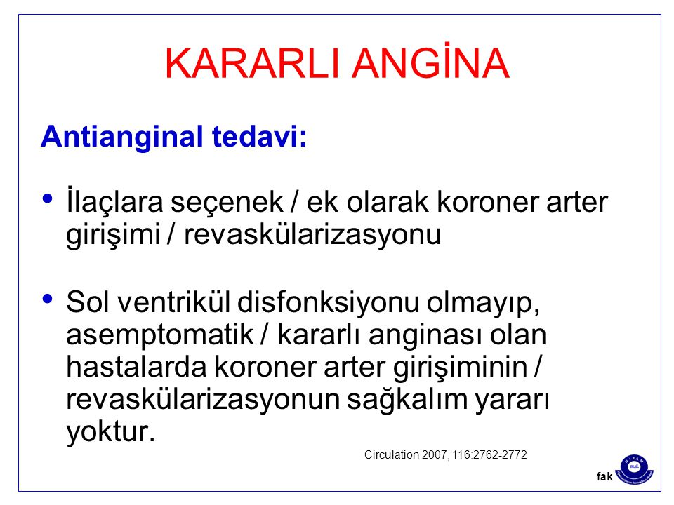 KARARLI ANGİNA Antianginal tedavi: