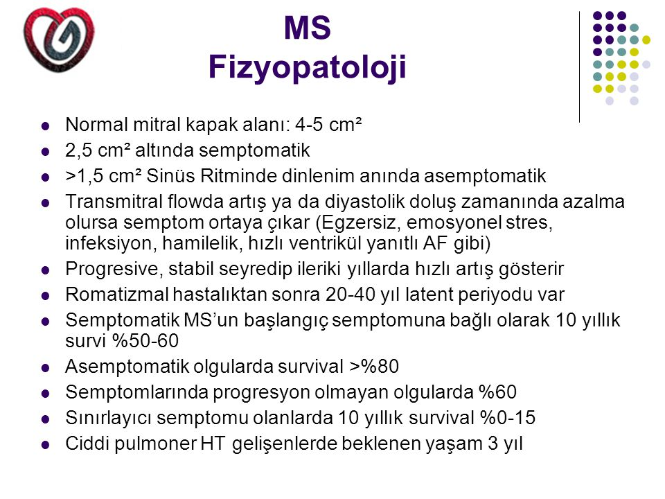 MS Fizyopatoloji Normal mitral kapak alanı: 4-5 cm²
