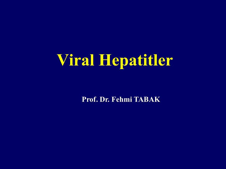 Viral Hepatitler Prof. Dr. Fehmi TABAK