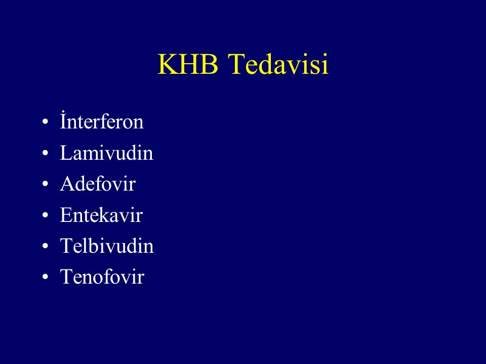 KHB Tedavisi İnterferon Lamivudin Adefovir Entekavir Telbivudin