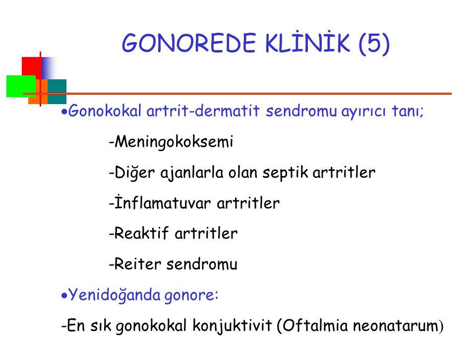 GONOREDE KLİNİK (5) Gonokokal artrit-dermatit sendromu ayırıcı tanı;