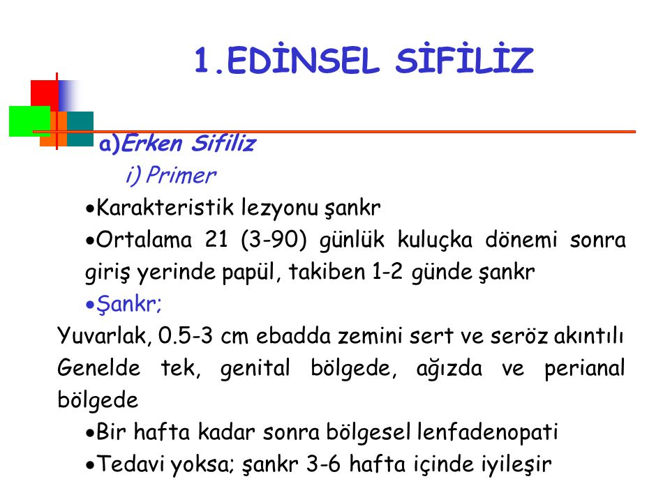 1.EDİNSEL SİFİLİZ a)Erken Sifiliz i) Primer