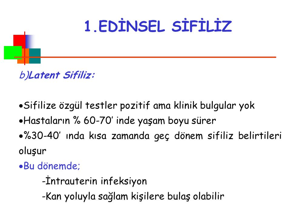 1.EDİNSEL SİFİLİZ b)Latent Sifiliz: