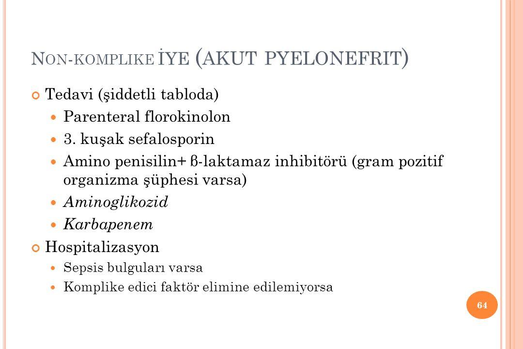 Non-komplike İYE (akut pyelonefrit)