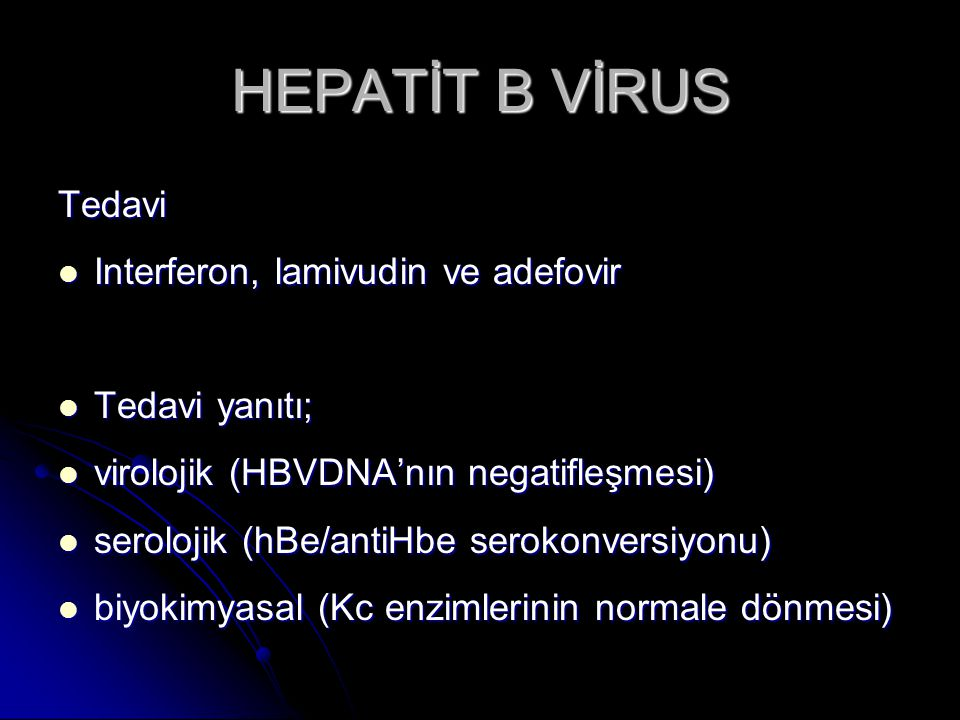 HEPATİT B VİRUS Tedavi Interferon, lamivudin ve adefovir