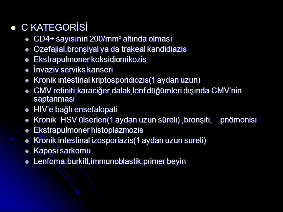 C KATEGORİSİ CD4+ sayısının 200/mm³ altında olması