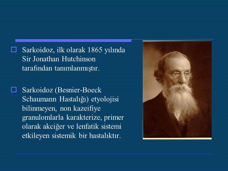 Sarkoidoz, ilk olarak 1865 yılında Sir Jonathan Hutchinson tarafından tanımlanmıştır.