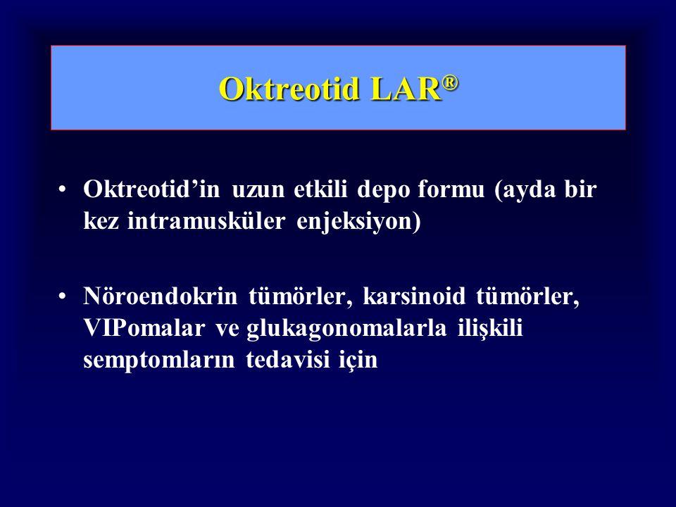 Oktreotid LAR® Oktreotid'in uzun etkili depo formu (ayda bir kez intramusküler enjeksiyon)