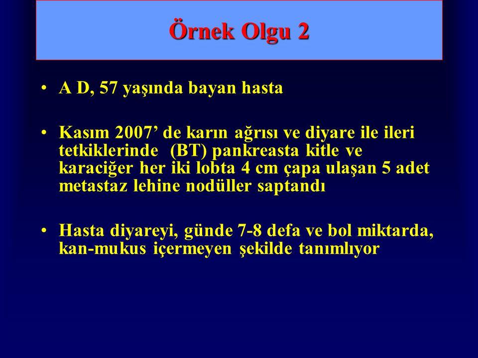 Örnek Olgu 2 A D, 57 yaşında bayan hasta