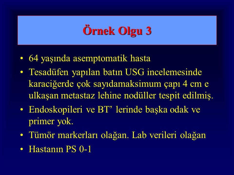 Örnek Olgu 3 64 yaşında asemptomatik hasta