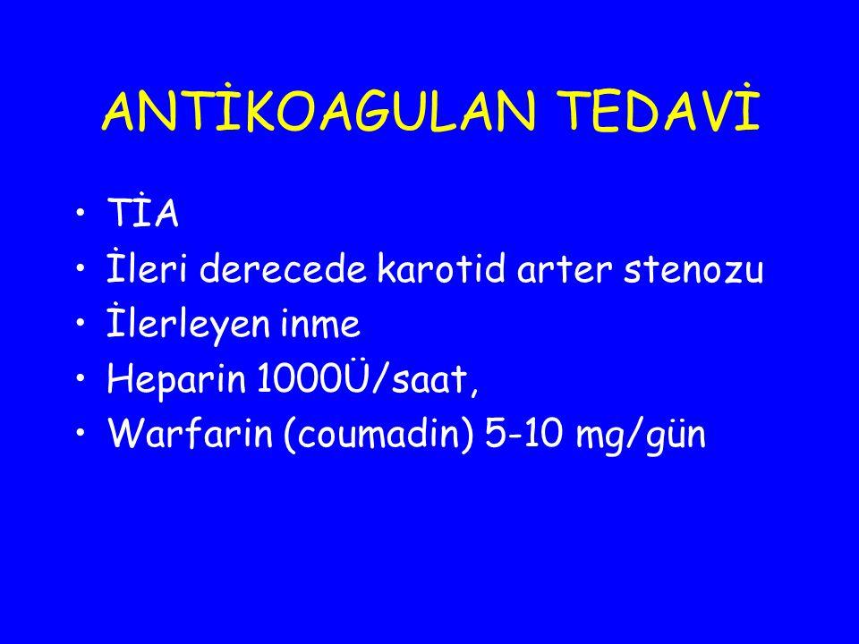 ANTİKOAGULAN TEDAVİ TİA İleri derecede karotid arter stenozu