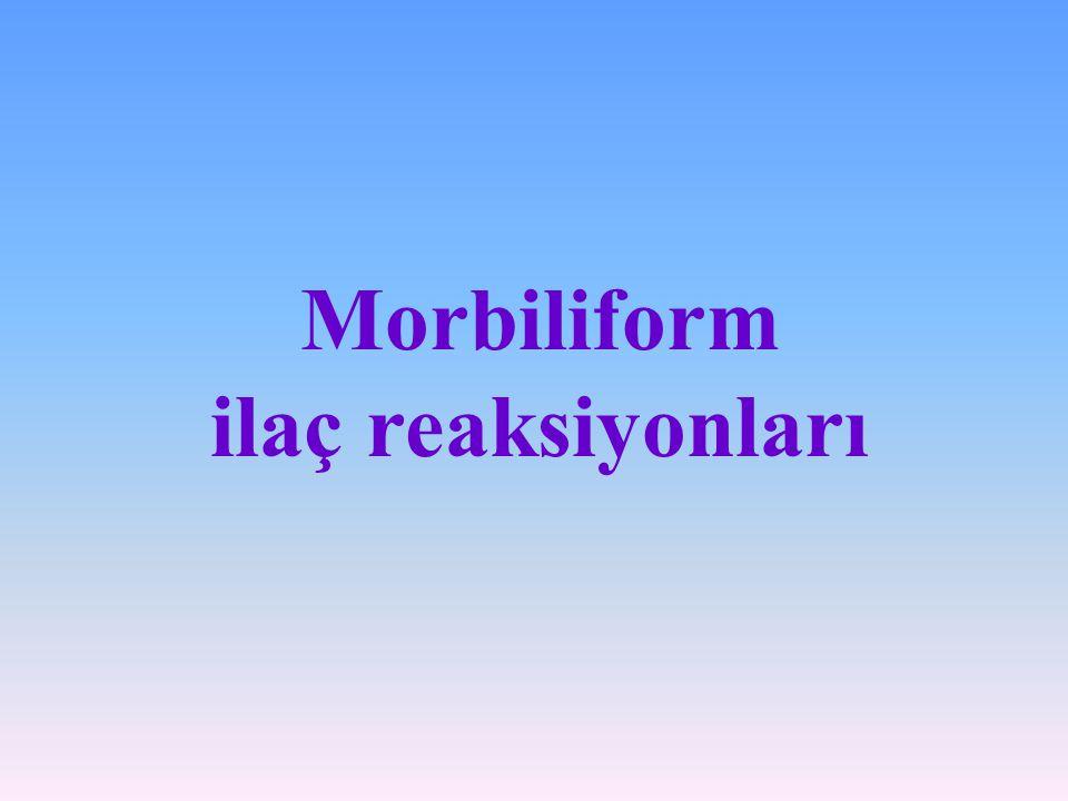 Morbiliform ilaç reaksiyonları