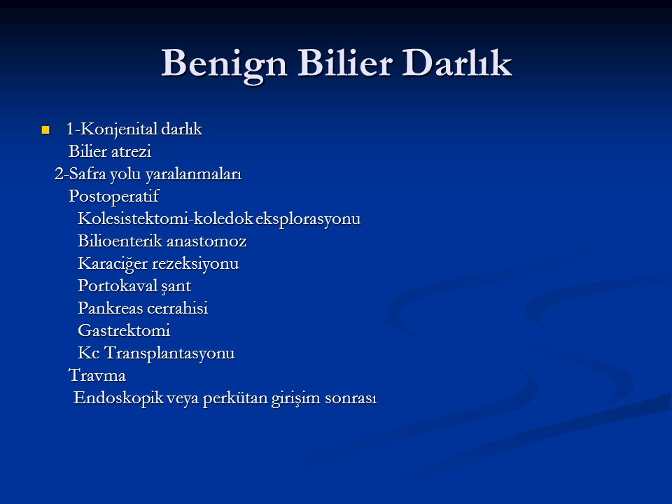 Benign Bilier Darlık 1-Konjenital darlık Bilier atrezi