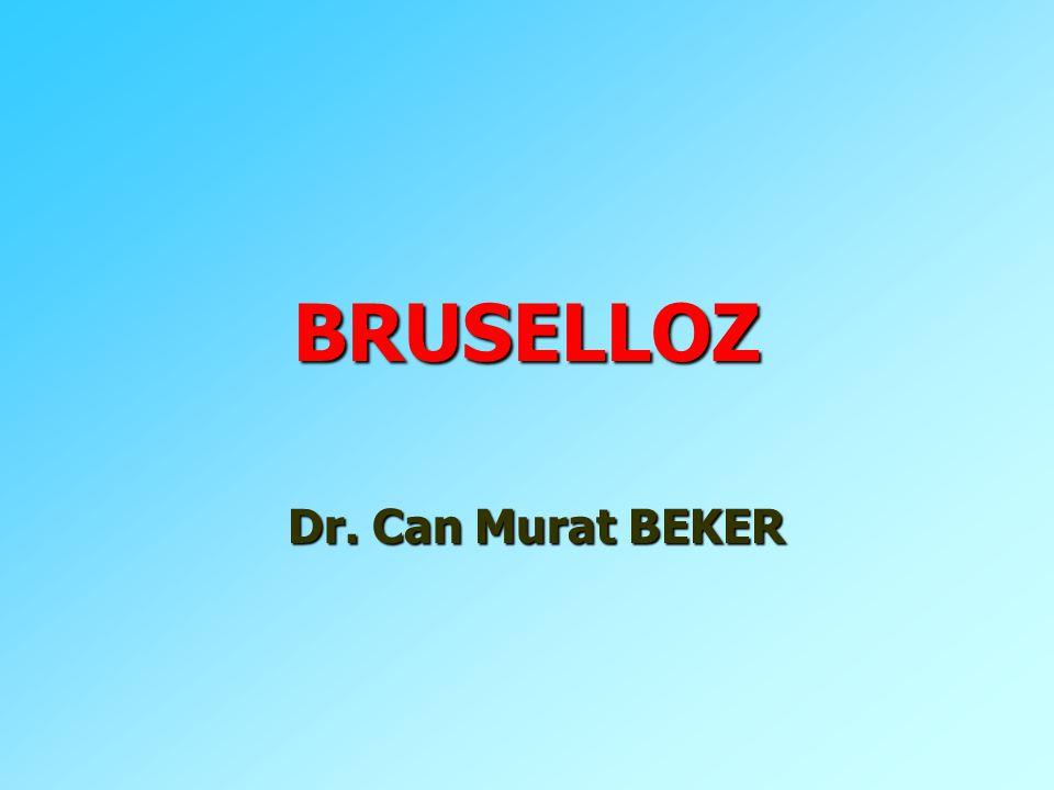 BRUSELLOZ Dr. Can Murat BEKER
