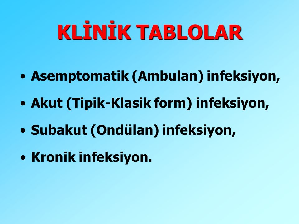 KLİNİK TABLOLAR Asemptomatik (Ambulan) infeksiyon,