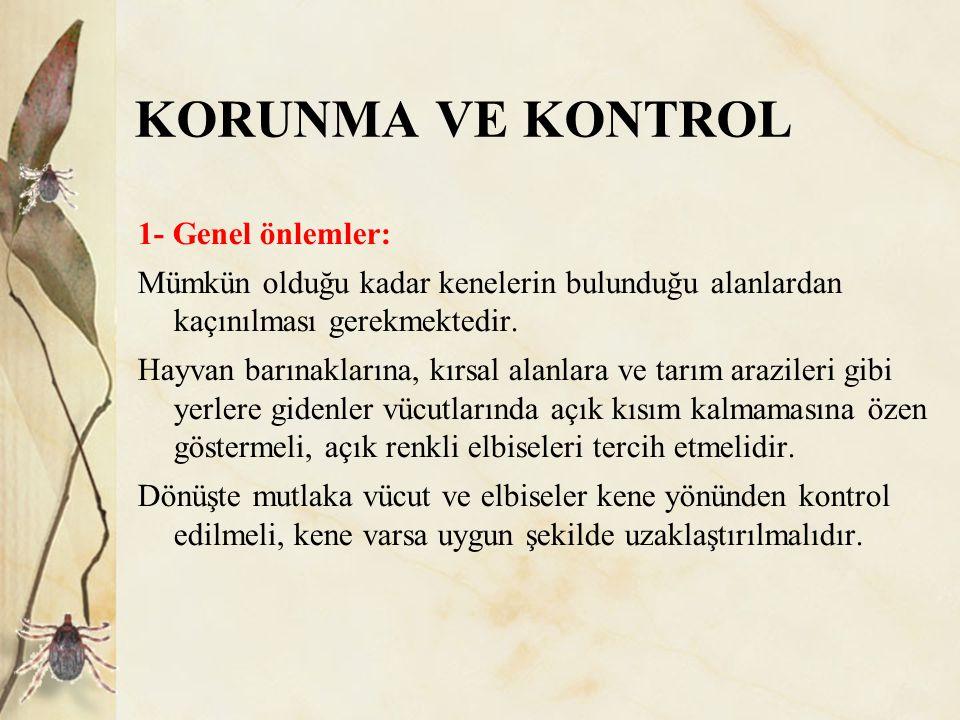 KORUNMA VE KONTROL 1- Genel önlemler: