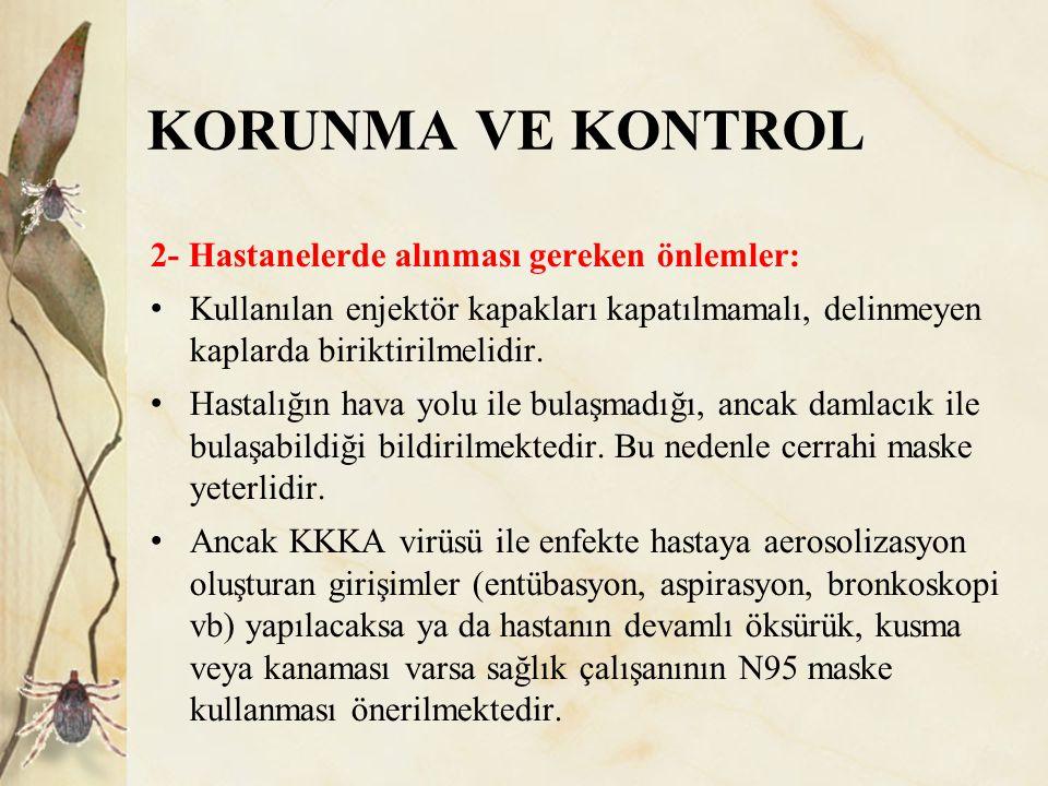 KORUNMA VE KONTROL 2- Hastanelerde alınması gereken önlemler: