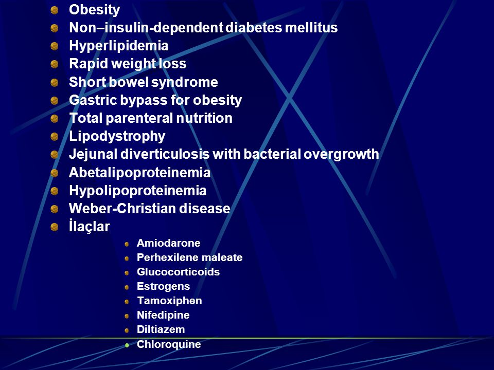 Non–insulin-dependent diabetes mellitus Hyperlipidemia