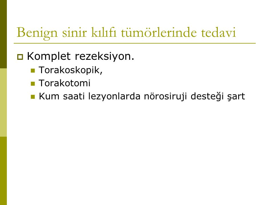 Benign sinir kılıfı tümörlerinde tedavi