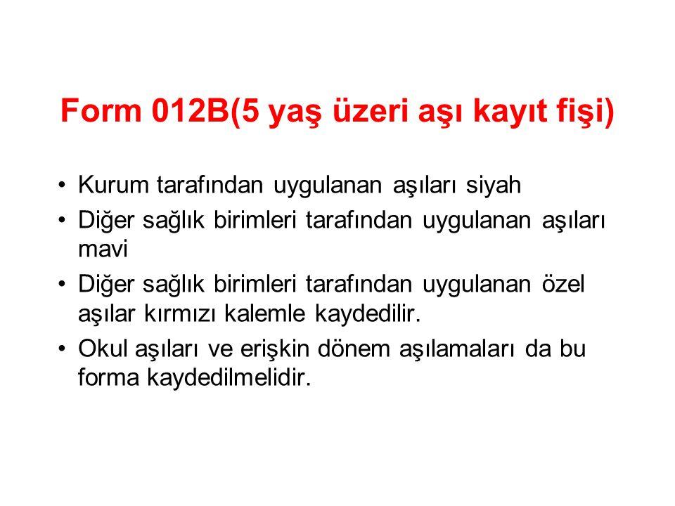 Form 012B(5 yaş üzeri aşı kayıt fişi)