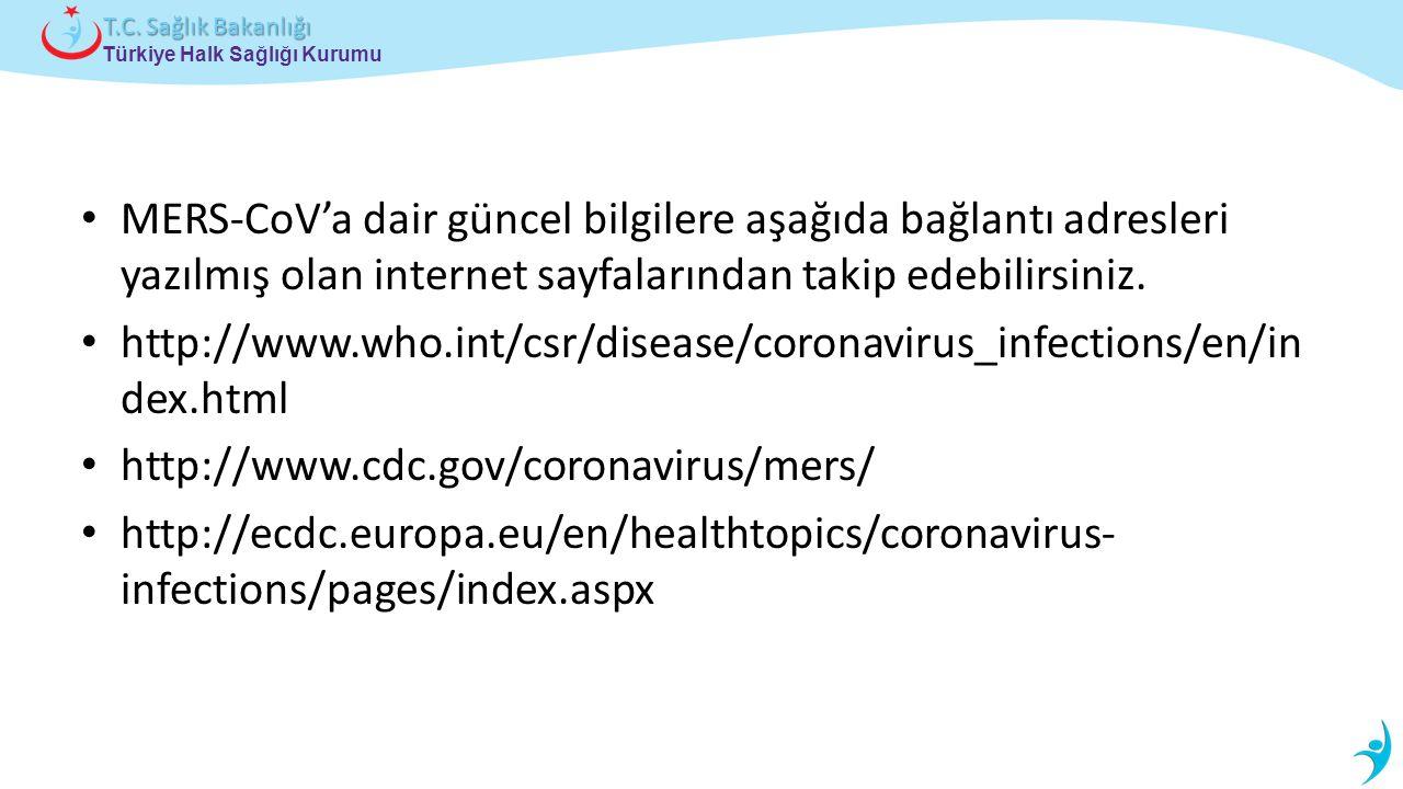 MERS-CoV'a dair güncel bilgilere aşağıda bağlantı adresleri yazılmış olan internet sayfalarından takip edebilirsiniz.