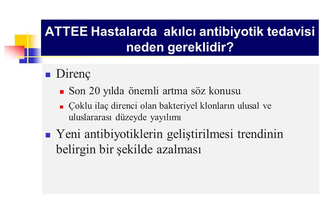 ATTEE Hastalarda akılcı antibiyotik tedavisi neden gereklidir