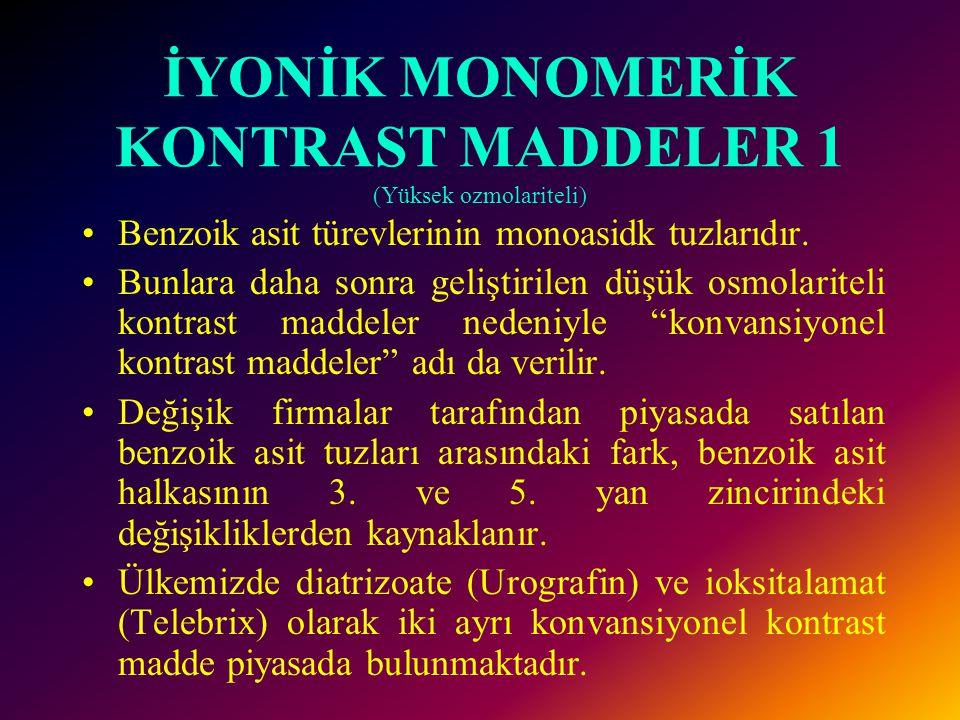İYONİK MONOMERİK KONTRAST MADDELER 1 (Yüksek ozmolariteli)