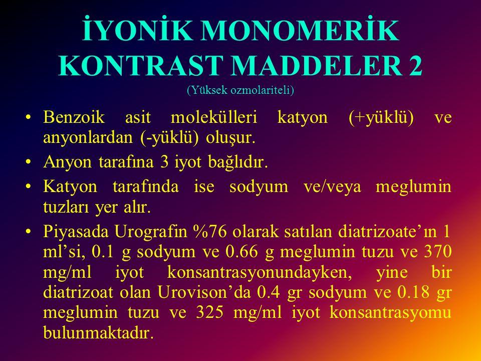 İYONİK MONOMERİK KONTRAST MADDELER 2 (Yüksek ozmolariteli)