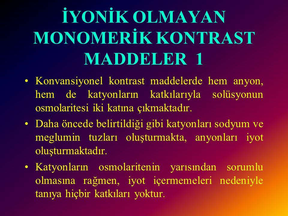 İYONİK OLMAYAN MONOMERİK KONTRAST MADDELER 1