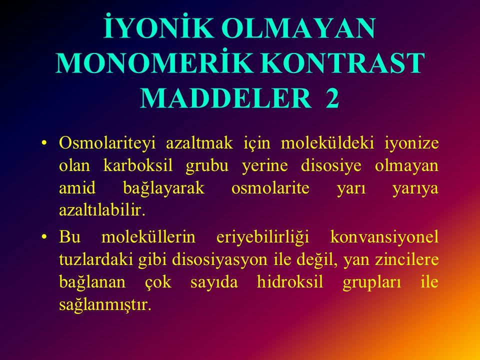 İYONİK OLMAYAN MONOMERİK KONTRAST MADDELER 2
