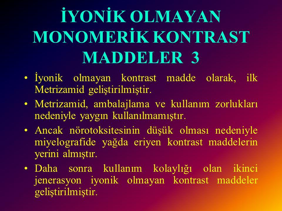 İYONİK OLMAYAN MONOMERİK KONTRAST MADDELER 3