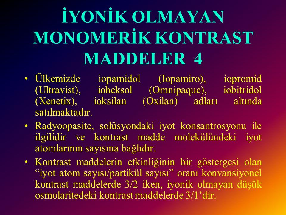 İYONİK OLMAYAN MONOMERİK KONTRAST MADDELER 4